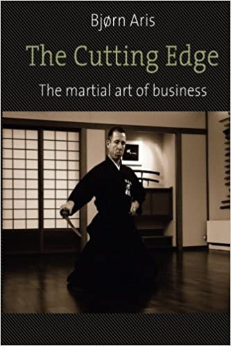 The Cutting Edge. The Martial Art of Business