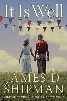 It Is Well: A Novel by [Shipman, James D.]