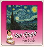 img - for Van Gogh For Kids (Great Art for Kids Series) book / textbook / text book