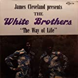 James Cleveland Presents the White Brothers ''The Way of Life''