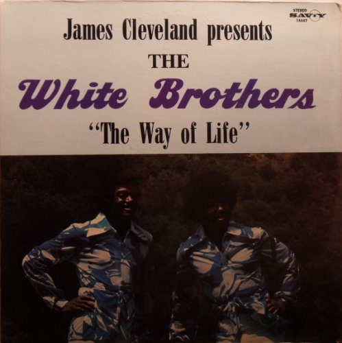 James Cleveland Presents the White Brothers ''The Way of Life'' by Savoy
