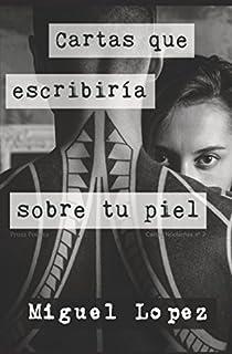 Cartas que escribiría sobre tu piel (Prosa Poética) (Cartas Nocturnas) (Spanish