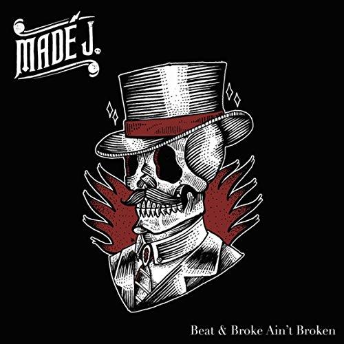 Madé J. Beat & Broken Aint Broke