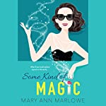 Some Kind of Magic: Flirting with Fame, Book 1 | Mary Ann Marlowe