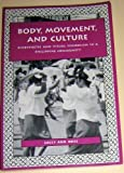 Body, Movement and Culture : Kinesthetic and Visual Symbolism in a Philippine Community, Ness, Sally A., 0812213831