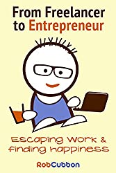 From Freelancer to Entrepreneur: Escaping work and finding happiness
