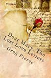 Dear Mary, the Lost Love Letters, Greg Pierce, 1460991699