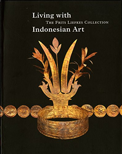 Living with Indonesian Art: The Frits Liefkes Collection (Collection Series)