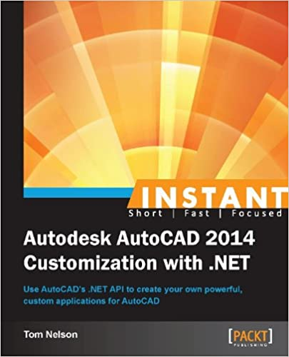 instant autodesk autocad 2014 customization with net tom nelson