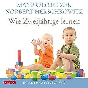 Wie Zweijährige lernen (Die Neurobibliothek) Hörbuch