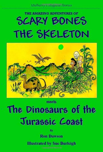 The Amazing Adventures of Scary Bones the Skeleton: The ...