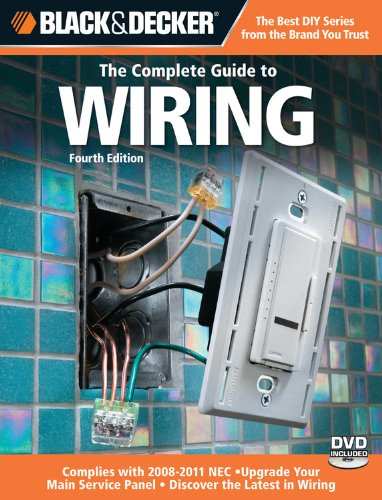 Black & Decker The Complete Guide to Wiring: Upgrade Your Main Service Panel - Discover the Latest Wiring Products - Complies with 2008 NEC (Black & Decker Complete Guide)