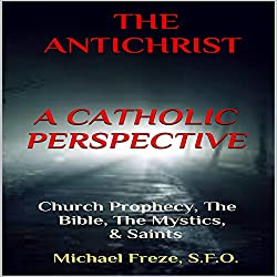 The Antichrist: A Catholic Perspective