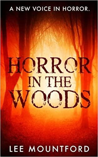 Horror In The Woods by Lee Mountford