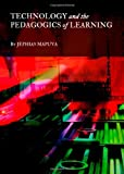 Technology and the Pedagogics of Learning, Mapuva, Jephias, 144382335X