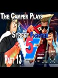 Street Fighter 5 - Final Fight Camping Guile Rematch - Part 13