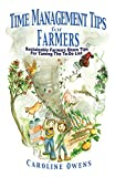 img - for Time Management Tips for Farmers: Sustainable Farmers Share Tips For Taming The To-Do List book / textbook / text book