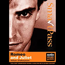 SmartPass Plus Audio Education Study Guide to Romeo and Juliet (Unabridged, Dramatised, Commentary Options)