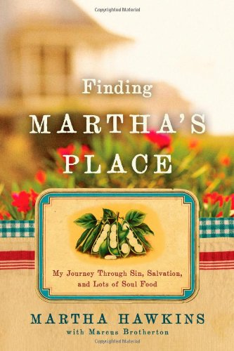 Finding Martha's Place: My Journey Through Sin, Salvation, and Lots of Soul Food by Martha Hawkins