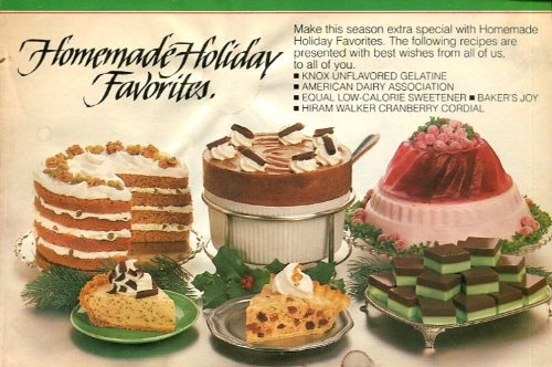 - HOMEMADE HOLIDAY FAVORITES by KNOX UNFLAVORED GELATINE, EQUAL SWEETENER, BAKER'S JOY, ADA, HIRAM WALKER