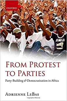 Book From Protest to Parties: Party-Building and Democratization in Africa