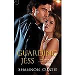 Guarding Jess | Shannon Curtis