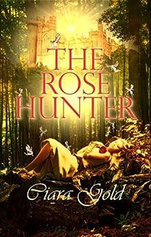 The Rose Hunter by [Gold, Ciara]