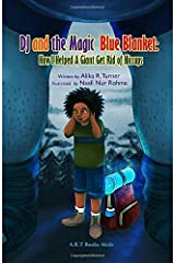 DJ and the Magic Blue Blanket: How I Helped a Giant Get Rid of Hiccups (Volume 1) Paperback