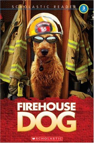 Download Firehouse Dog (Scholastic Reader, Level 3) PDF