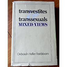 Transvestites & transsexuals: Mixed views by Deborah Heller Feinbloom (1976-01-01)