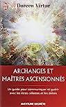 Archanges et maîtres ascensionnés : Un guide pour communiquer et guérir avec les être célestes et les déités par Virtue