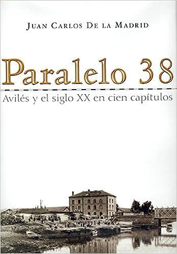 Amazon.com: Paralelo 38: Aviles y el siglo XX en cien ...