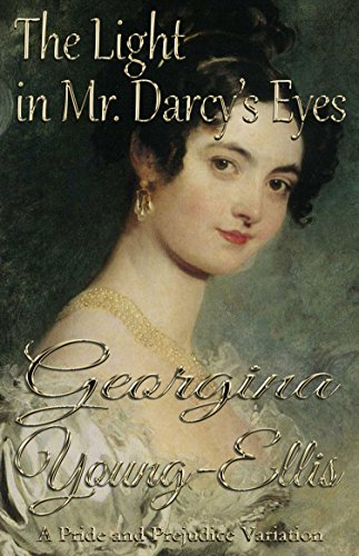 The light in mr darcys eyes a pride and prejudice variation the light in mr darcys eyes a pride and prejudice variation by young fandeluxe Choice Image