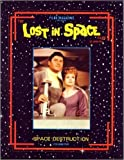 The Lost in Space Files: Space Destruction ~ Volume Five (5)