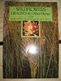 Wildflowers Grasses and Other Plants of the Northern Plains and Black Hills, Van Bruggen, Theodore, 0912410051