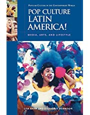 Pop Culture Latin America!: Media, Arts, and Lifestyle