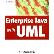 Enterprise Java with UML: How to Use UML to Model Enterprise JavaBeans, Swing Components, CORBA, and Other Popular Technologies (OMG Book 11)