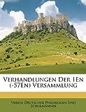 Verhandlungen der 1en Versammlung, Verein Deut Philologen Und Schulmnner and Verein Deut Philologen Und Schulmänner, 1147067929