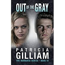 The Hannaria Series Book 1:  Out of the Gray