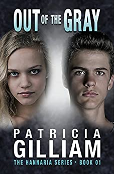 The Hannaria Series Book 1:  Out of the Gray by [Gilliam, Patricia]