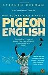 Pigeon English par Kelman