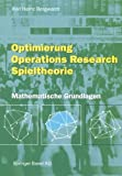 Optimierung Operations Research Spieltheorie: Mathematische Grundlagen (German Edition), Karl H. Borgwardt, 3764365196
