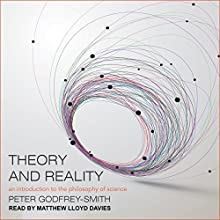 Theory and Reality: An Introduction to the Philosophy of Science Audiobook by Peter Godfrey-Smith Narrated by Matthew Lloyd Davies