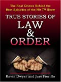 True Stories of Law and Order, Kevin Dwyer and Jure Fiorillo, 0786294507