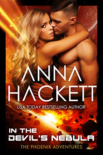 In the Devil's Nebula: A Science Fiction Romance (Phoenix Adventures Book 2) by [Hackett, Anna]
