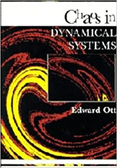 Chaos in Dynamical Systems by Edward Ott (1993-04-30)