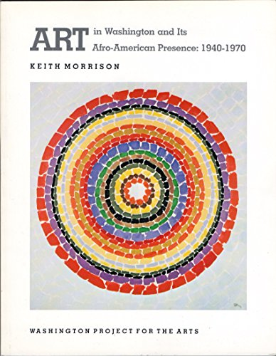 Art in Washington and Its Afro-American Presence: 1940-1970