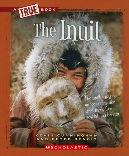 The Inuit (True Books: American History (Paperback))