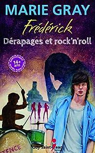 Frédérick: Dérapages et rock'n'roll par Marie Gray