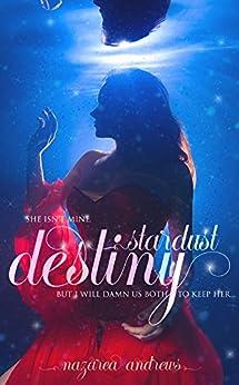 Stardust Destiny (Stardust Love Story Book 1) by [Andrews, Nazarea]